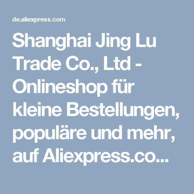 Shanghai Jing Lu Trade Co., Ltd - Onlineshop für kleine Bestellungen, populäre  und mehr, auf Aliexpress.com | Alibaba Group