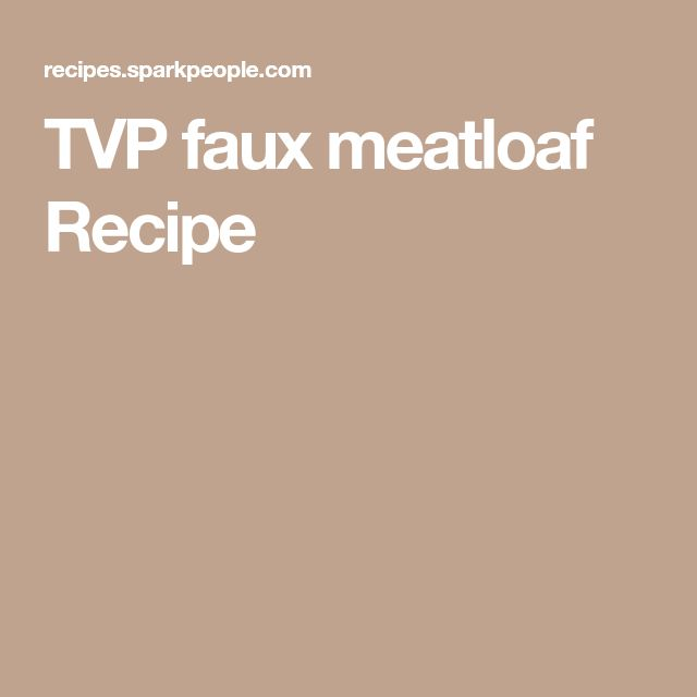 TVP faux meatloaf Recipe