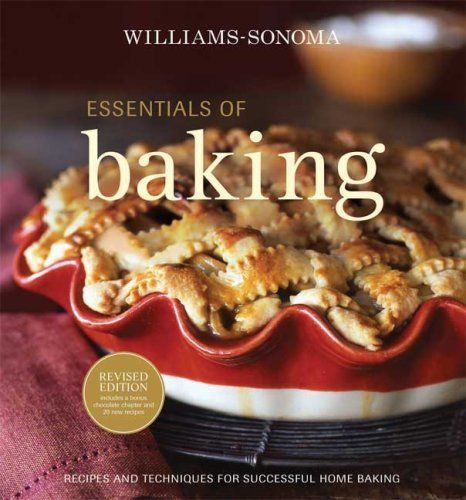 Williams-Sonoma Essentials of Baking: Recipes and Techniques for Succcessful Home Baking by Cathy Burgett, http://www.amazon.com/dp/0848732588/ref=cm_sw_r_pi_dp_XdsSpb161S01F