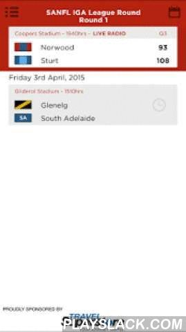 The Official SANFL App  Android App - playslack.com ,  The NEW Official SANFL App contains all the latest news and videos from the League and around the clubs Keep up-to-date with live scores, team and player stats as they happen throughout the game. Additional features include: - Interactive polling and trivia allows you to get closer to the game - SANFL IGA League fixture and match results - SANFL IGA League, Reserves and Macca's Cup Ladders - Live radio for on-air games - Footy tipping…