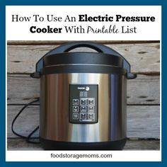 How To Use An Electric Pressure Cooker With Printable List | by http://FoodStorageMoms.com