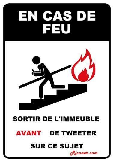 """""""In case of fire, leave the building before tweeting about the fire!"""""""