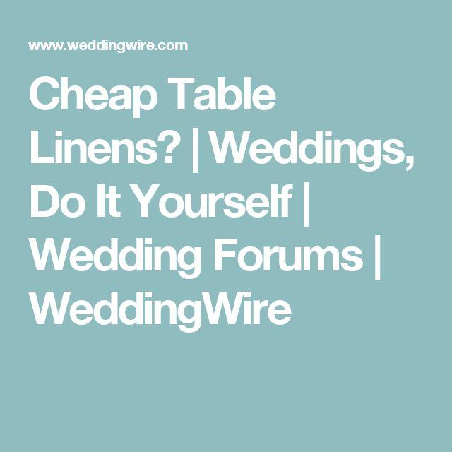 Cheap Table Linens? | Weddings, Do It Yourself | Wedding Forums | WeddingWire