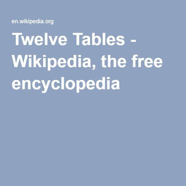 Twelve Tables - Wikipedia, the free encyclopedia