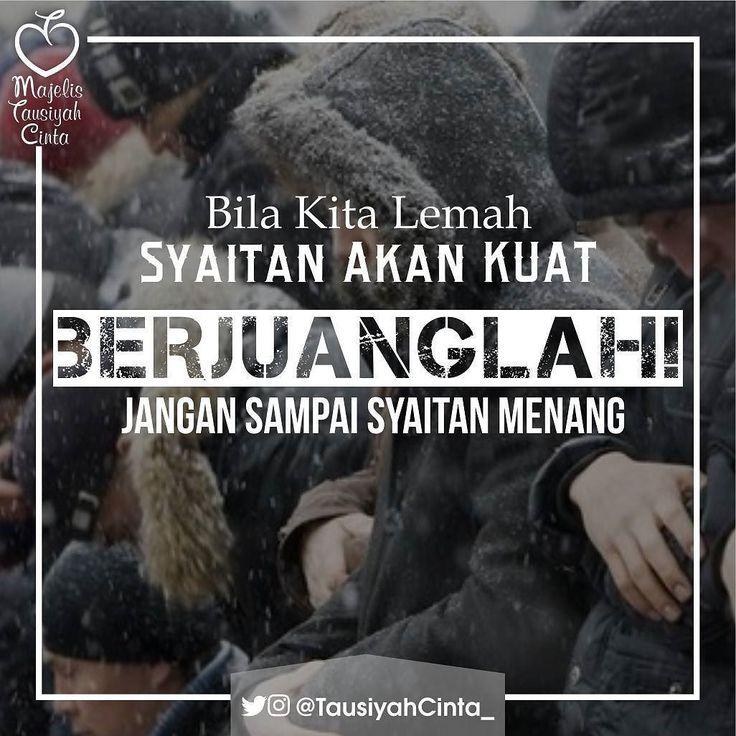Semangat!!! BERJUANGLAH !  Jangan sampai syaithan Menang karena kita Lemah ! .  اللهم صل على سيدنا محمد و على آل سيدنا محمد .  Like dan Tag 5 Sahabatmu Sebagai Bentuk Dakwah Kita Hari Ini.. .  #Dakwah #Cinta #CintaDakwah #TausiyahCinta #Islam #Muslim #Muslimah #Tausiyah #Muhasabah #PrayForAllMuslim #Love #Indonesia #Quran #AlQuran #KualitasDiri #SahabatMTC  M A J E L I S  T A U S I Y A H  C I N T A   { Dakwah dan Inspirasi }