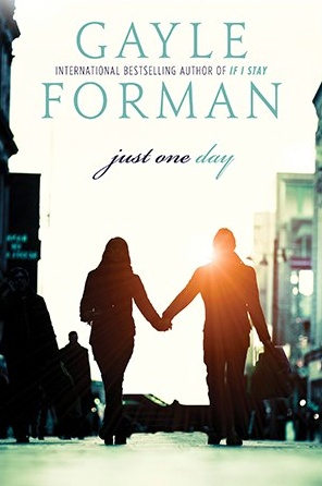 Just One Day (Paperback Edition) – Gayle Forman | The main character has my name!!!!!! And it's spelled correctly!!!! :D :D :D