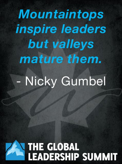 Leadership quote by Nicky Gumbel The Global Leadership Summit, Willow Creek Community Church