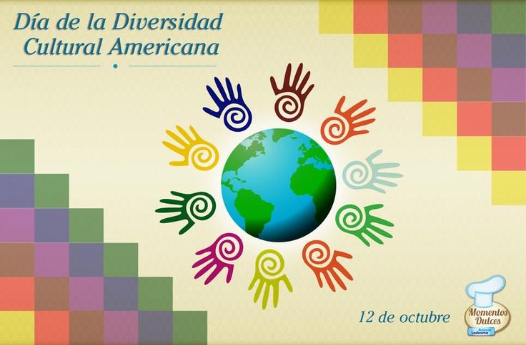 Hoy es el Día de la Diversidad Cultural Americana.  Una fecha para recordar, reflexionar y trabajar para el bienestar de todas las culturas.