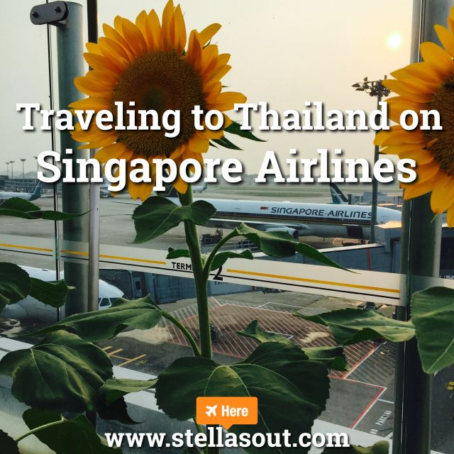 Traveling to Thailand on Singapore Airlines | Stella's Out…