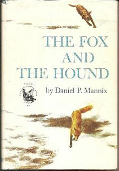 The Fox and the Hound - The book is so much more cold and realistic than the Disney movie.  It's one of my all time favorites and a must read.  The hardcover is difficult to find because it is out of print, but you can get the kindle edition for 6.99.