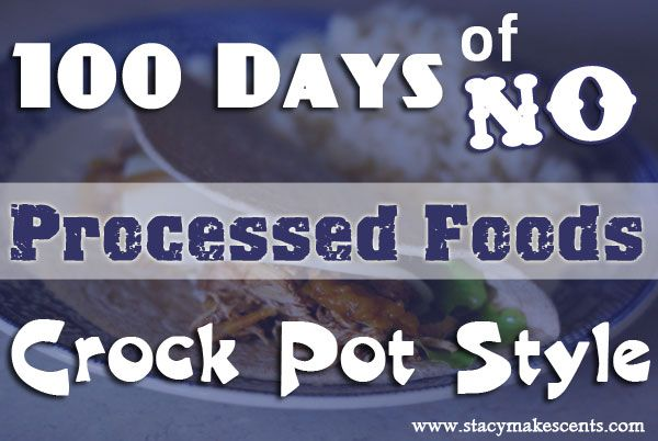 100 Days of No-Processed-Foods: Crock-Pot-Style