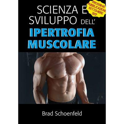 Blogintegratori: Scienza e sviluppo dell'ipertrofia muscolare  di B...
