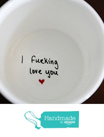 I Fucking Love You Coffee Mug, Funny Coffee Mug, Coffee Mug for Husband, Coffee…