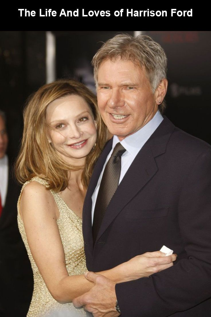 The Life And Loves Of Harrison Ford In 2020 With Images