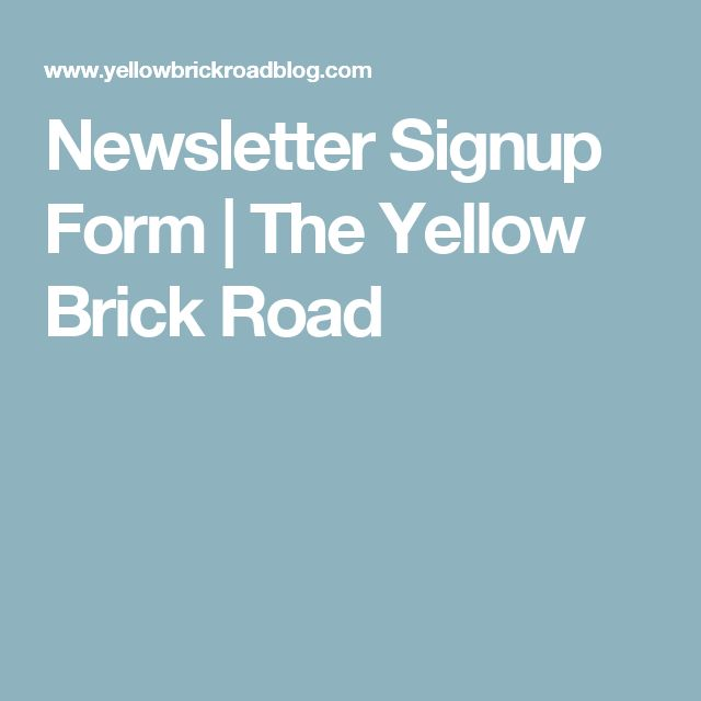 Newsletter Signup Form | The Yellow Brick Road