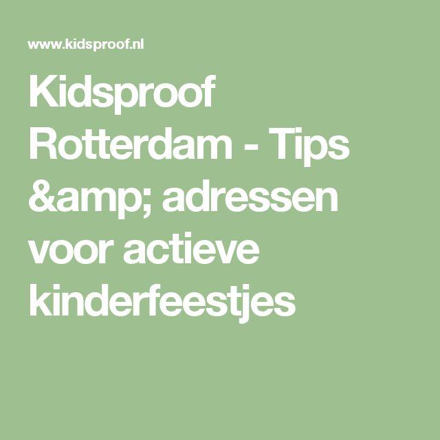 Kidsproof Rotterdam - Tips & adressen voor actieve kinderfeestjes