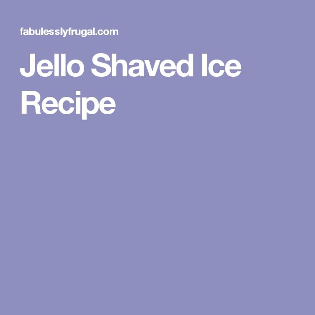 Jello Shaved Ice Recipe