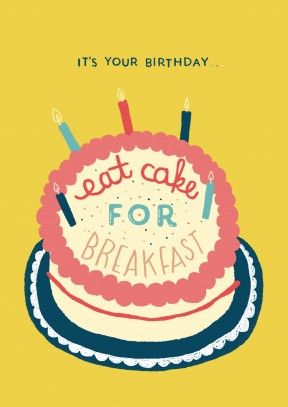 Cake For Breakfast| Funny Birthday card  What better way to celebrate, than breakfast cake? A funny happy birthday card, for him or her, friend or family member.