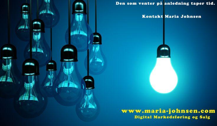 Den som venter på anledning taper tid. La oss hjelpe din bedrift. Kontakt meg http://www.maria-johnsen.com/kontakt/