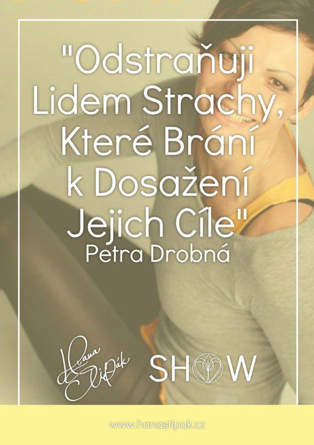 Odstraňuji Lidem Strachy, které brání lidem k dosažení jejich cíle. Téma rozhovoru s Petrou Drobnou bylo opravdu hluboké. Já jsem si ho užila naplno. Krásné vzpomínky s návštěvou České republiky. Klikni, zvu tě!