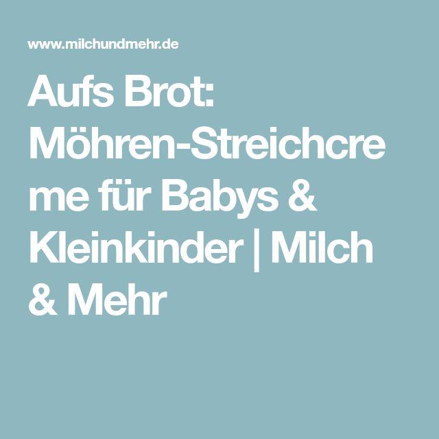 Aufs Brot: Möhren-Streichcreme für Babys & Kleinkinder   Milch & Mehr