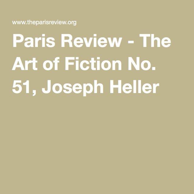 Paris Review - The Art of Fiction No. 51, Joseph Heller
