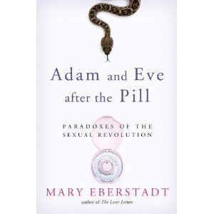 30% off with coupon code 'Lent' Adam and Eve After the Pill: Paradoxes of the Sexual Revolution | For Greater Glory Catholic Book & Gift