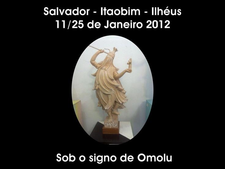 Sob o signo de Omolu.