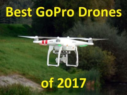 Ultimate Best Drone For GoPro with Hero 3,4,5 Compatible Mount. Cheap Drones That Can Carry GoPro Camera. Quadcopters with attachment to Hold Action Camera