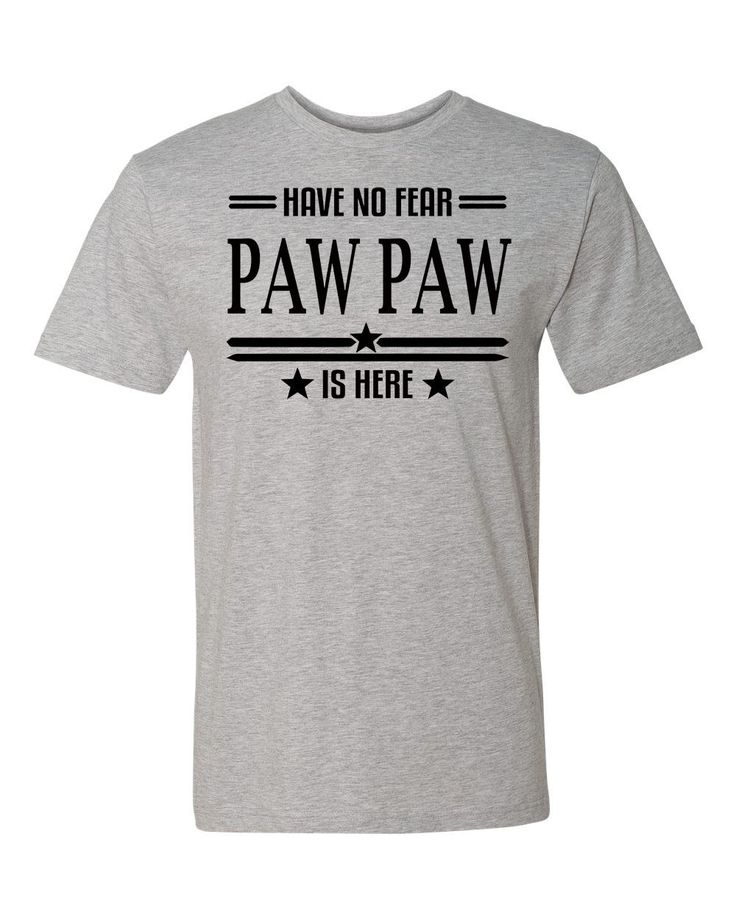 Have No Fear Paw Paw Is Here Unisex Shirt - Paw Paw Shirt - Paw Paw Gift by FamilyTeeStore on Etsy