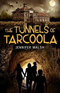The Tunnels of Tarcoola by Jennifer Walsh ... review coming soon!
