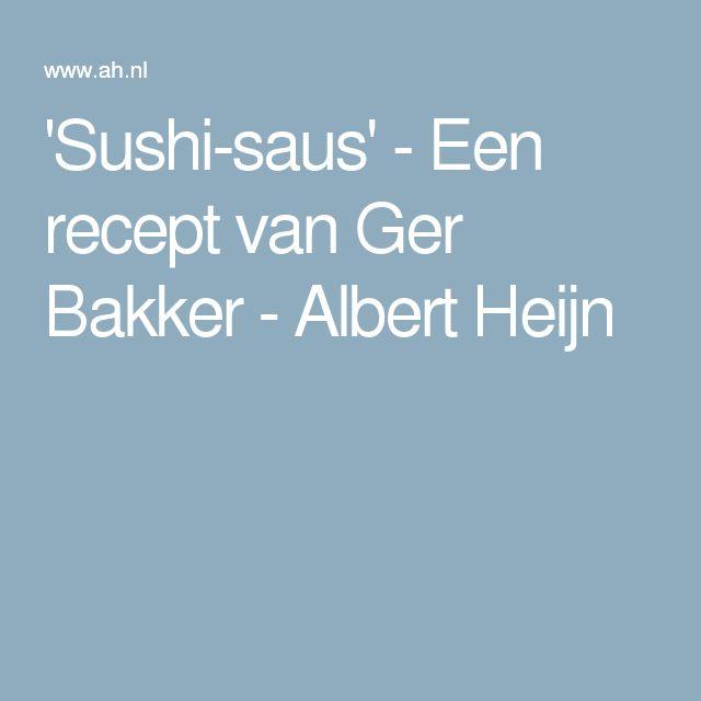 'Sushi-saus' - Een recept van Ger Bakker - Albert Heijn