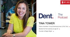 Dent | The Podcast  Ep. 23 Building a franchise empire, killer personal brand and vibrant team culture with Tina Tower