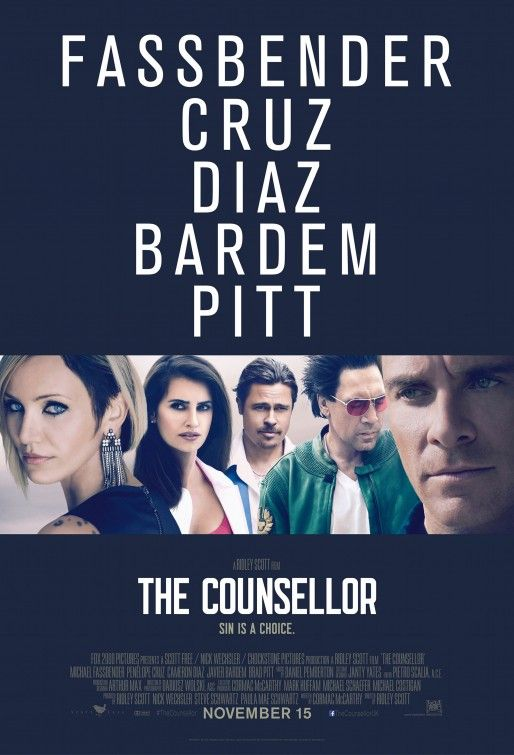 The Counselor Michael Fassbender stars in this thriller penned by iconic novelist Cormac McCarthy as an attorney who mistakenly believes he can dabble in the drug business without any consequences -- only to find himself drowning in a nightmarish downward spiral. Cast: Michael Fassbender, Brad Pitt, Javier Bardem, Cameron Diaz, Penélope Cruz, John Leguizamo, Goran Visnjic