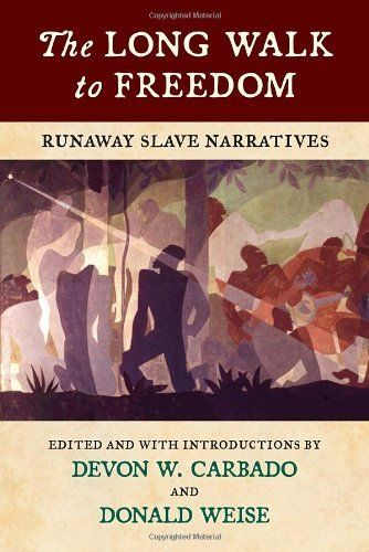 The Long Walk to Freedom: Runaway Slave Narratives by Devon W. Carbado. Save 8 Off!. $26.58. 288 pages. Author: Devon W. Carbado. Publisher: Beacon Press (August 21, 2012)