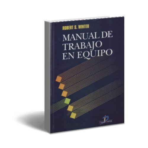 ★ Manual de Trabajo en Equipo - Robert Winter - #PDF - #Ebook ★  #trabajoEnEquipo #equipoDeTrabajo #equipos ★ http://www.librosayuda.info/2014/02/descargar-libro-completo-de-manual-de.html