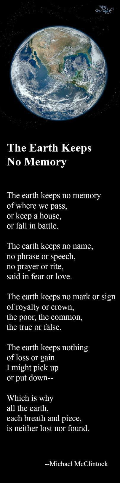 Poem: The Earth Keeps No Memory -- by Michael McClintock.