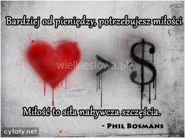 Bardziej od pieniędzy potrzebujesz... #Bosmans-Phil,  #Miłość, #Pieniądze-i-bogactwo