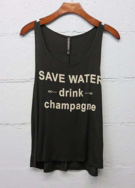 Save Water Drink Champagne Tank