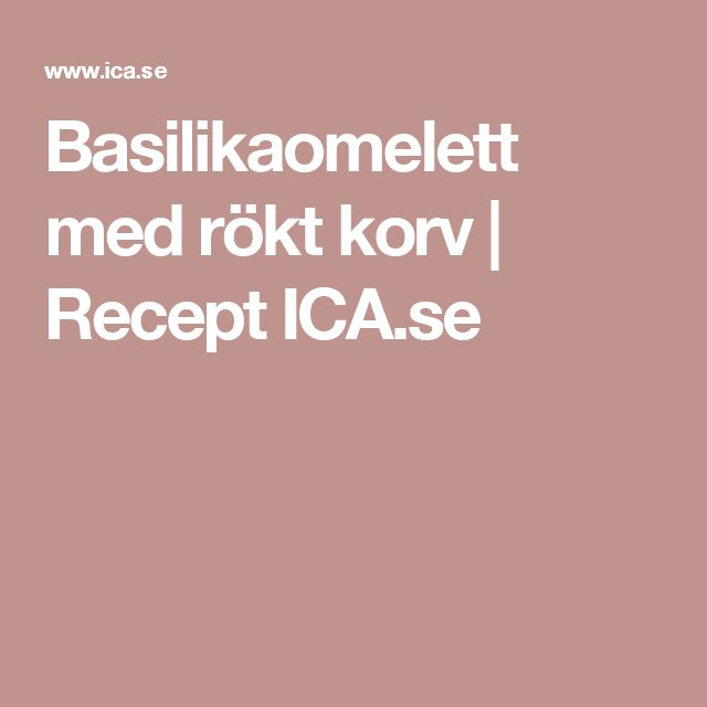 Basilikaomelett med rökt korv | Recept ICA.se