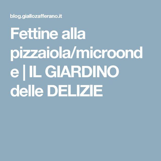 Fettine alla pizzaiola/microonde | IL GIARDINO delle DELIZIE