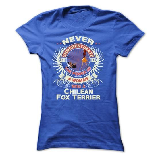 Chilean Fox Terrier -Never underestimate the power of a - #t shirts online #business shirts. BUY-TODAY => https://www.sunfrog.com/Names/Chilean-Fox-Terrier-Never-underestimate-the-power-of-a-woman-with-a-Chilean-Fox-Terrier-Ladies.html?60505