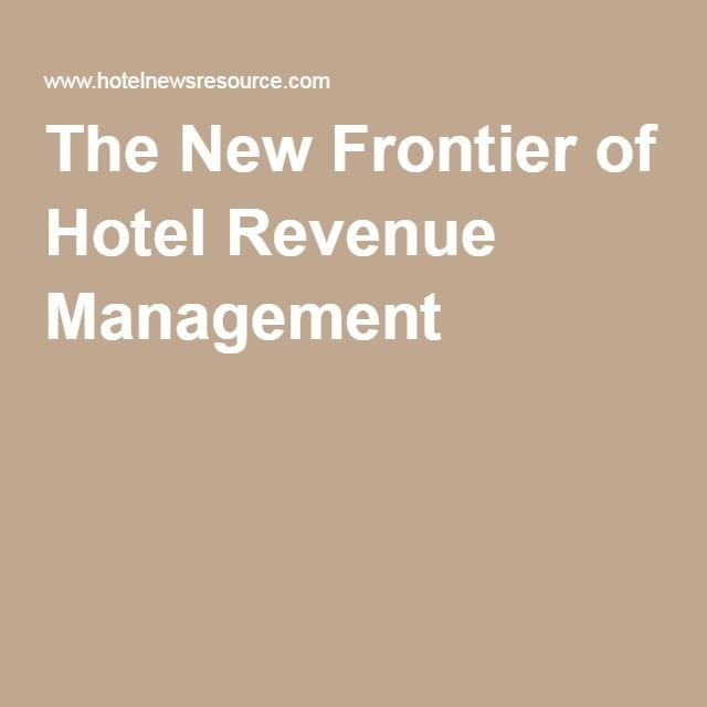 The New Frontier of Hotel Revenue Management