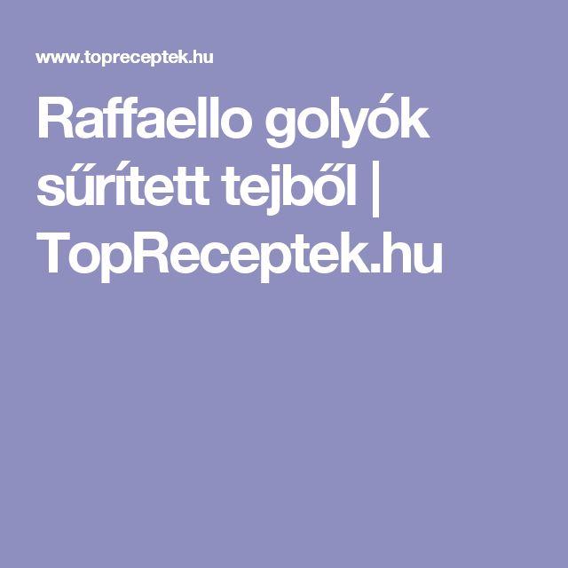 Raffaello golyók sűrített tejből | TopReceptek.hu