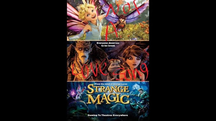 Strange Magic - Not A Love Song