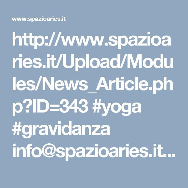 http://www.spazioaries.it/Upload/Modules/News_Article.php?ID=343 #yoga #gravidanza info@spazioaries.it - 0287063326