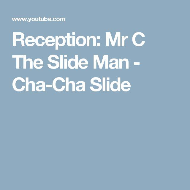 Reception: Mr C The Slide Man - Cha-Cha Slide