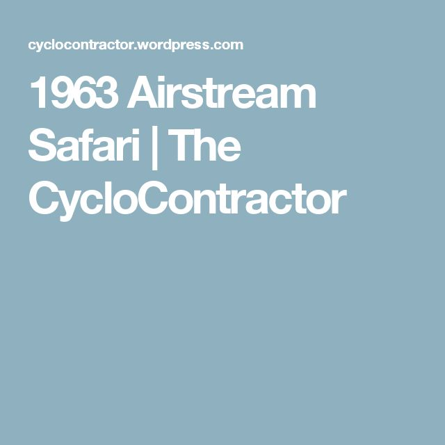 1963 Airstream Safari | The CycloContractor