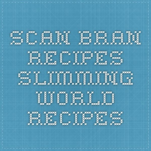 Scan Bran Recipes - Slimming World Recipes