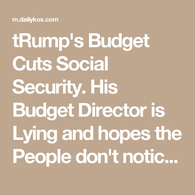 tRump's Budget Cuts Social Security. His Budget Director is Lying and hopes the People don't notice!!